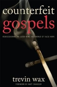 Counterfeit Gospels Grace and Truth Books