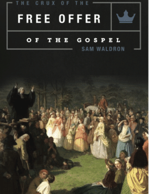 The Crux of the Free Offer of the Gospel book cover