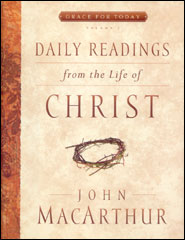 Daily Readings from the Life of Christ Grace and Truth Books