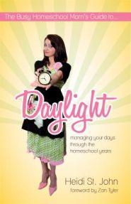 Daylight: Managing Your Days Through the Homeschool Years Grace and Truth Books