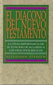 El Diacono del Nuevo Testamento Grace and Truth Books