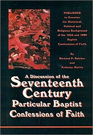 A Discussion of the Seventeenth Century Particular Baptist Confession of Faith book cover