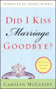 Did I Kiss Marriage Goodbye? Grace and Truth Books