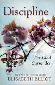 Discipline: The Glad Surrender Grace and Truth Books