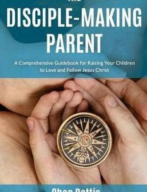 Disciple-Making Parent book cover