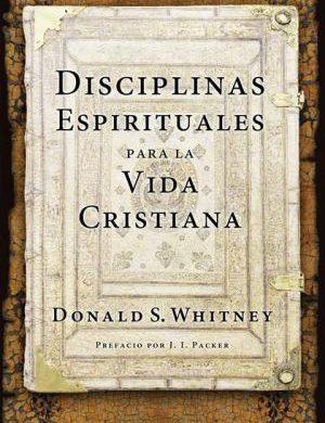 Disciplinas Espirituales para la Vida Cristiana book cover