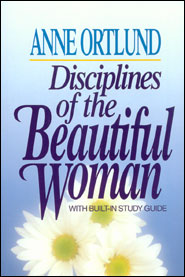 Disciplines of the Beautiful Woman Grace and Truth Books