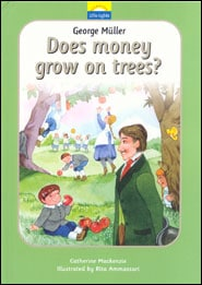 Does Money Grow on Trees? The True Story of George Muller and the Hidden Coins Grace and Truth Books