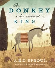 The Donkey who Carried a King Grace and Truth Books