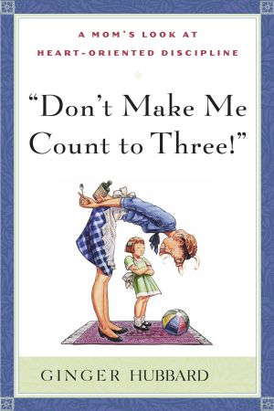 Don't Make Me Count to Three book cover