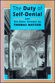 The Duty of Self-Denial, and Ten Other Sermons Grace and Truth Books
