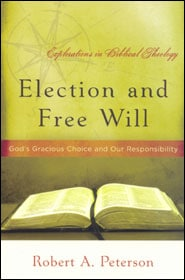 Election and Free Will Grace and Truth Books