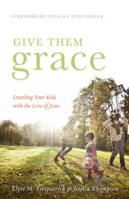 Give Them Grace Grace and Truth Books