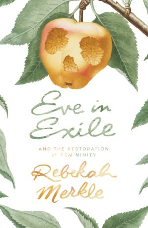 Eve in Exile Grace and Truth Books
