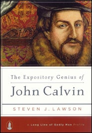 The Expository Genius of John Calvin Grace and Truth Books