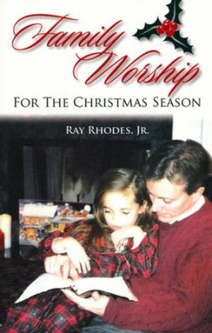 Family Worship for the Christmas Season Grace and Truth Books