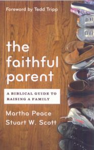 The Faithful Parent Grace and Truth Books
