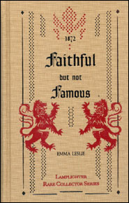 Faithful but not Famous Grace and Truth Books