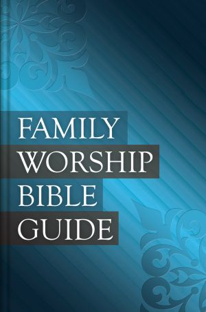 Family Worship Bible Guide Grace and Truth Books