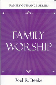 Family Worship Grace and Truth Books