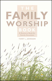 The Family Worship Book Grace and Truth Books