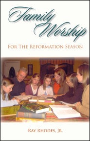 Family Worship for the Reformation Season Grace and Truth Books