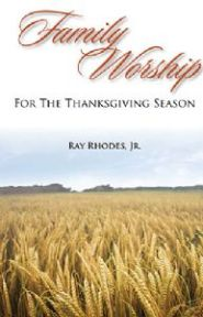 Family Worship for the Thanksgiving Season Grace and Truth Books