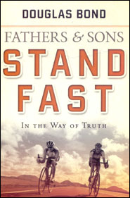 Fathers and Sons: Stand Fast in the Way of Truth Grace and Truth Books