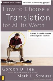 How to Choose a Translation for All Its Worth Grace and Truth Books