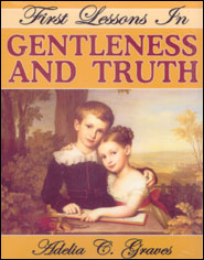 First Lessons in Gentleness and Truth Books