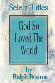 God so Loved the World Grace and Truth Books