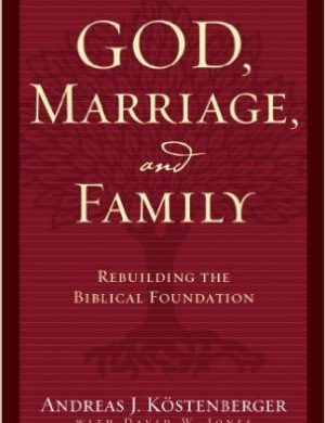God, Marriage, and Family Grace and Truth Books