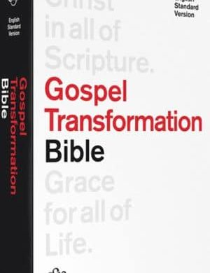 ESV Gospel Transformation Bible Grace and Truth Books