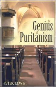 The Genius of Puritanism Grace and Truth Books
