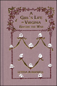 A Girl's Life in Virginia Before the War Grace and Truth Books