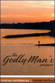 The Godly Man's Picture Grace and Truth Books