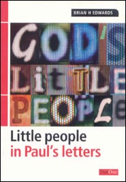God's Little People in Paul's Letters Grace and Truth Books