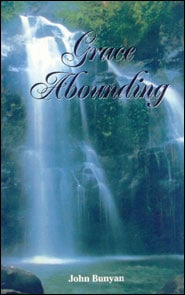 Grace Abounding to the Chief of Sinners Grace and Truth Books
