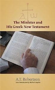 The Minister and His Greek New Testament Grace and Truth Books