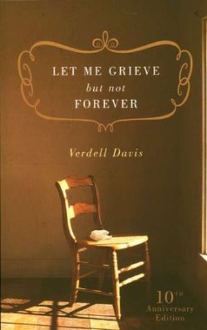 Let Me Grieve but Not Forever Grace and Truth Books