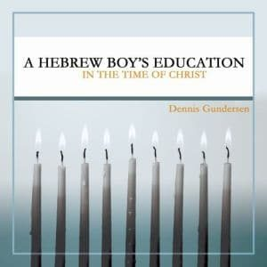 Hebrew Boy's Education in the Time of Christ Grace and Truth Books