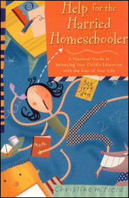 Help for the Harried Homeschooler Grace and Truth Books