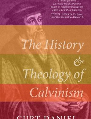 The History & Theology of Calvinism book cover
