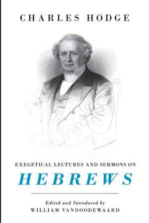 Exegetical Lectures and Sermons on Hebrews book cover
