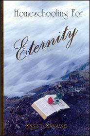 Homeschooling for Eternity Grace and Truth Books