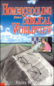 Homeschooling From a Biblical Worldview Grace and Truth Books