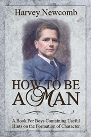 How to Be a Man Grace and Truth Books