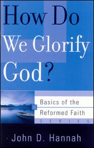 How Do we Glorify God? Grace and Truth Books