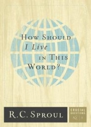 How Should I Live in This World? Crucial Questions #5 Grace and Truth Books