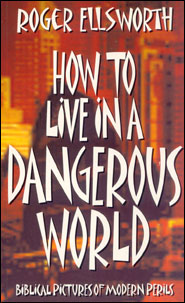How to Live in a Dangerous World Grace and Truth Books